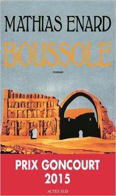 Amazon.fr - Boussole - Prix Goncourt 2015 - Mathias Enard - Livres