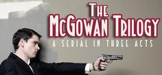 The McGowan Trilogy, by Seamus Scanlon at the cell theater in New York City. http://www.thecelltheatre.org/events/2014/9/11/the-mcgowan-trilogy-7-pm