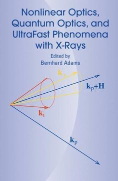 Nonlinear Optics, Quantum Optics, and Ultrafast Phenomena with X-Rays: Physics with X-Ray Free-Electron Lasers - http://www.kindle-free-books.com/nonlinear-optics-quantum-optics-and-ultrafast-phenomena-with-x-rays-physics-with-x-ray-free-electron-lasers