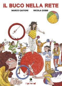 KIDS BOOKS: IL BUCO NELLA RETE di Marco Gastoni e Nicola Gobbi per TUNUE'