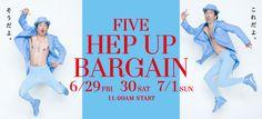 「FIVE HEP UP BARGAIN」夏のバーゲンセール2012