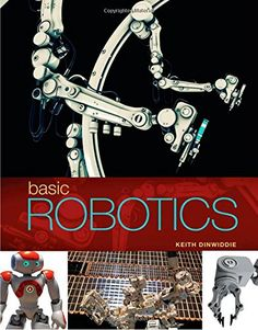 Basic Robotics Edition by Keith Dinwiddie solution manual - Home Testbanks and Solutions Learn Robotics, Robotics Engineering, Robotics Projects, Engineering Science, Electronic Engineering, Robot Programming, Basic Programming, Programming Tutorial, Make Your Own Robot