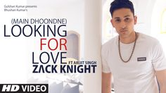 Looking For Love (Full Song) Zack Knight ft. Arijit Singh | Heartless - OMG...almost this whole thing is in English