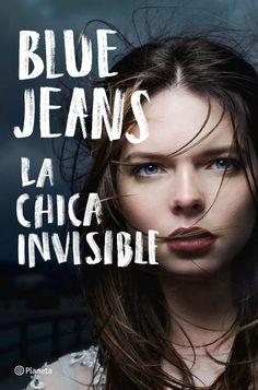La Chica invisible de Blue Jeans - Entrada subida al blog: 24 de Febrero de 2018 #Entradadelibros #UnaChicadelmontón