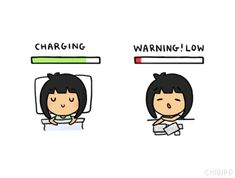 Sleeping is like recharging your batteries. ^u^ *I just woke up babe. Feeling better now ☺