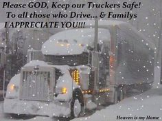 keep our truckers safe quotes quote winter awareness appreciation truckers