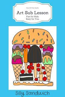 Art Lesson Plan - Silly Sandwich - This is an easy to teach and fun to do lesson with no prep, open ended, and many examples. Great for classroom teachers, art teachers and subs. # substitute art lesson plans Art Sub Plan - Silly Sandwich Art Lessons For Kids, Art Lessons Elementary, Art For Kids, Art Sub Plans, Art Lesson Plans, Art Substitute Plans, 4th Grade Art, Fourth Grade, Third Grade