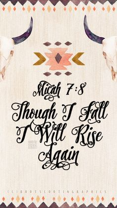 Though I Fall I Will Rise Again | Micah 7:8