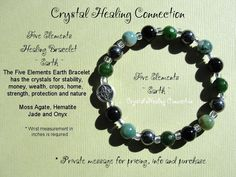Five Elements Bracelet ~ Earth ~  Made with the crystals for stability, money, wealth, crops, home, strength, protection and nature Moss Agate, Hematite, Jade and Onyx Available at : www.thecrystalhealingconnection.com