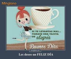 Frases para empezar el día con alegría... #frases #buenosdias #frasespositivas #minglano