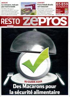 Zepros Métiers Resto N°18 de Juin 2014 Guide Asar: Des macarons pour la sécurité alimentaire. Marché: la croissance, mais pas pour tout le monde.  Concept: France Kebab dévoile son restaurant.