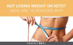 Not Losing Weight on Keto? Here are 10 Reasons Why