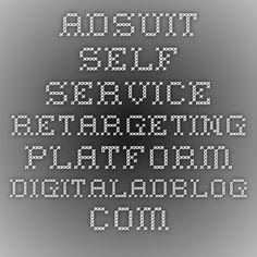 Adsuit Self Service Retargeting Platform - DigitalAdBlog.com