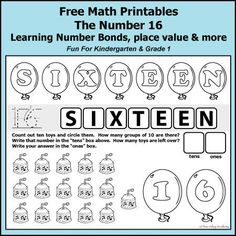 Free math printables for Kindergarten and Grade 1. The number 16: addition, subtraction, number bonds, place value, writing sixteen in words, grouping by tens, decomposing numbers, and more.