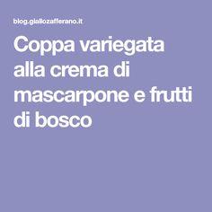 Coppa variegata alla crema di mascarpone e frutti di bosco