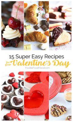 15 Super Easy Valentine's Day Recipes #ValentinesDay #EasyRecipes   FoodieFoodMood.com