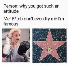"Friend: *looks at me*  Me: ""I'm famous. Don't."""