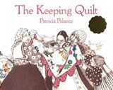 Activities and lesson plans around Patricia Polacco's book, 'The Keeping Quilt'.