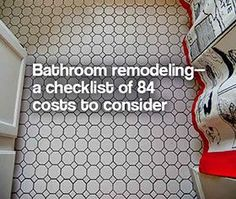 Pam runs down the list of 84 possible expenses, issues and considerations to keep in mind when remodeling a bathroom.