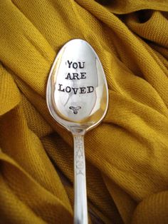 You Are Loved  Hand Stamped Vintage Spoon  by ForSuchATimeDesigns, $9.00