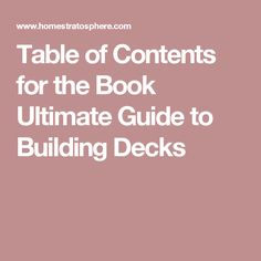 Table of Contents for the Book Ultimate Guide to Building Decks