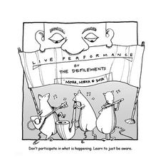 Don't participate in what is happening. Learn to just be aware. —Sayadaw U Tejaniya from Don't look Down on the Defilements (available in English, Spanish, Vietnamese, Czech, Polish) (cartoon by Hor Tuck Loon) Just Be, Spanish, Mindfulness, English, Cartoon, Shit Happens, Comics, Learning, Studying