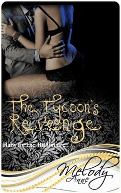 Baby for the Billionaire series - (Book #1 The Tycoon's Revenge) - Melody Anne