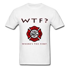 Where's the Fire? Men's T-Shirt ✓ Unlimited options to combine colours, sizes & styles ✓ Discover T-Shirts by international designers now! Firefighter Family, Firefighter Paramedic, Firefighter Shirts, Volunteer Firefighter, Firefighters Wife, Fire Dept, Fire Department, Fire Hose, Into The Fire
