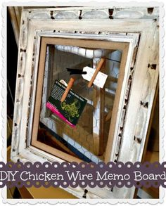 DIY Chicken Wire Memo Board- give an old frame a new life!