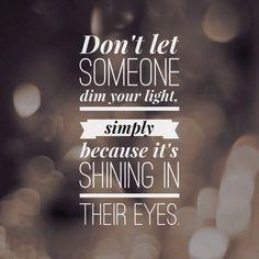 """Savvy Quote: """"Don't Let Someone Dim Your Light..."""