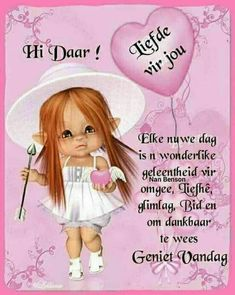 Good Morning Wishes, Morning Messages, Morning Greeting, Morning Quotes, Lekker Dag, Evening Greetings, Afrikaanse Quotes, Goeie More, Angel Prayers