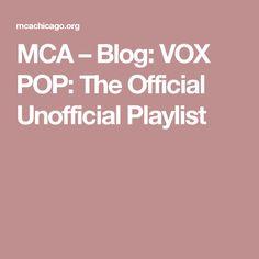 MCA – Blog: VOX POP: The Official Unofficial Playlist