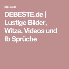 DEBESTE.de | Lustige Bilder, Witze, Videos und fb Sprüche