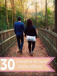 30 creative and new date ideas!