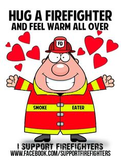Hehe!! I love my fire fighter!!!