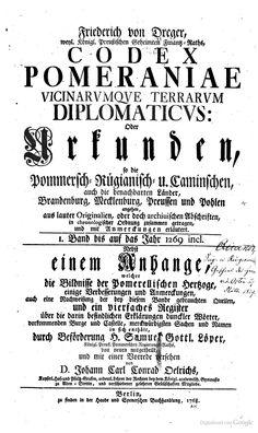 Codex Pomeraniae vicinarumque terrarum diplomaticus: oder Urkunden ..., Band 1   von Johann Carl Conrad Oelrichs, 1768