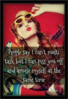 I can multitask!