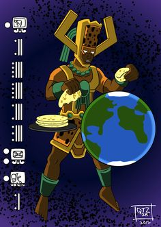 Latino Galactus is going to eat the world with tortillas!!! Oh nos!