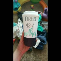 Hey, I found this really awesome Etsy listing at https://www.etsy.com/listing/293438675/tired-as-a-mother-glitter-to-go-cup