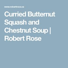 Curried Butternut Squash and Chestnut Soup | Robert Rose