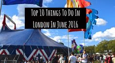 Top 10 Things To Do In London In June 2016