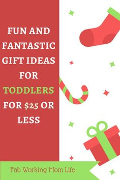Fun and Fantastic Gift Ideas for Toddlers for $25 or less. My little boy would go to town on all of these or already has. Click to check it out!