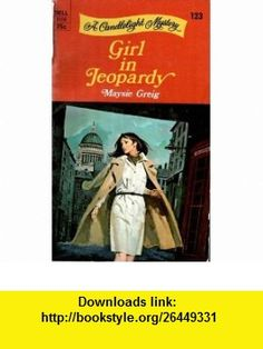 Girl In Jeopardy Maysie Greig ,   ,  , ASIN: B000NPX0MM , tutorials , pdf , ebook , torrent , downloads , rapidshare , filesonic , hotfile , megaupload , fileserve