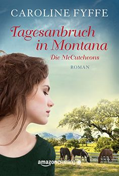 Tagesanbruch in Montana (Die McCutcheons, Buch 1) eBook: Caroline Fyffe, Claudia Hahn: Amazon.de: Kindle-Shop