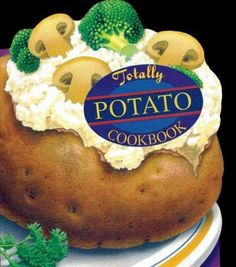 The Totally Potato Cookbook