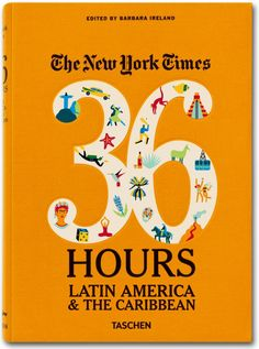 The New York Times. 36 Hours. Latin America & The Caribbean. TASCHEN Books
