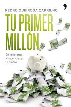 tu primer millon: como ahorrar y hacer crecer tu dinero-pedro queiroga carrilho-9788484608295