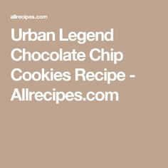 Urban legends, Chocolate chip cookies and Chip cookies on Pinterest