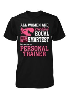 573e43a4 Smartest Women Become A Personal Trainer - Unisex Tshirt Become A Yoga  Instructor, Pilates Instructor