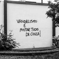 Canguçu, RS. Foto enviada por @gi_dematos #olheosmuros #arteurbana #streetart #pixo #brasil #rs #cidadeviva #cidadecinza #vandalismo #canguçu Lyric Quotes, Art Quotes, Qoutes, Frases Instagram, Some Quotes, Pretty Words, Urban Art, Texts, Inspirational Quotes